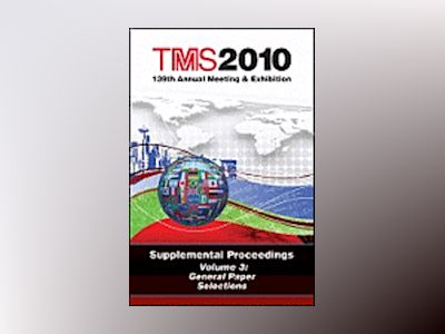 TMS 2010 139th Annual Meeting and Exhibition, Supplemental Proceedings, Vol av Minerals