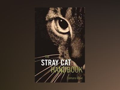 The Stray Cat Handbook av Tamara Kreuz