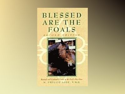 Blessed Are The Foals, 2nd Edition av M. Phyllis Lose