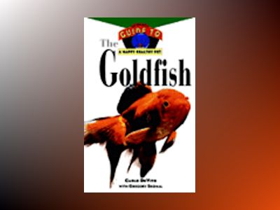 The Goldfish : An Owner's Guide to a Happy Healthy Pet av Carlo DeVito