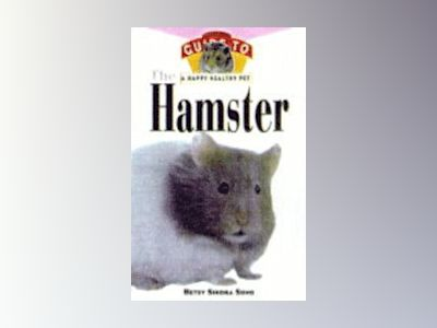 The Hamster: An Owner's Guide to a Happy Healthy Pet av Betsy Sikora Siino