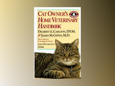 Cat Owner's Home Veterinary Handbook av Delbert G. Carlson