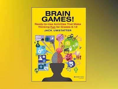 Brain Games!: Ready-to-Use Activities That Make Thinking Fun for Grades 6 - av Jack Umstatter