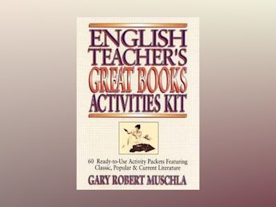 English Teacher's Great Books Activities Kit: 60 Ready-to-Use Activity Pack av Gary Robert Muschla