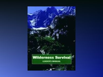 Wilderness Survival, Leader's Manual av Jossey-Bass Pfeiffer
