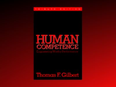 Human Competence: Engineering Human Performance av T. Gilbert