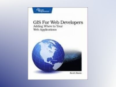 GIS for Web Developers av Davis