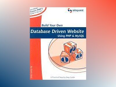 Build Your Own Database Driven Website Using PHP and MySQL, 3rd Edition av Kevin Yank