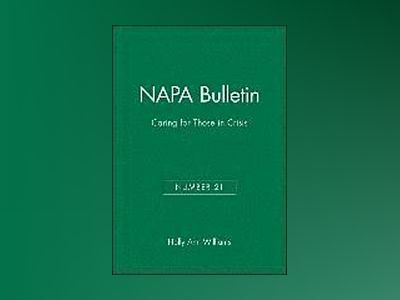 NAPA Bulletin, Number 21, Caring for Those in Crisis, av Holly Ann Williams