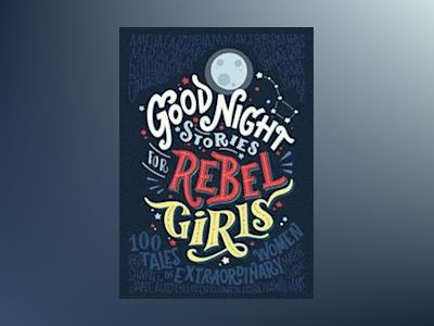 Goodnight Stories for Rebel Girls 1 av Elena Favilli