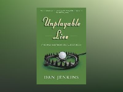 Unplayable Lies av Dan Jenkins