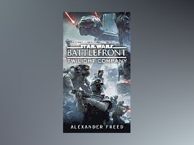 Battlefront: Twilight Company (Star Wars) av Alexander Freed