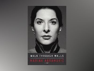 Walk through walls - a memoir av Marina Abramovic