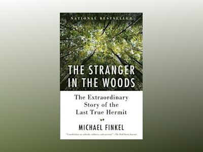The Stranger in the Woods av Michael Finkel