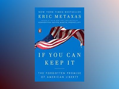 If You Can Keep It av Eric Metaxas