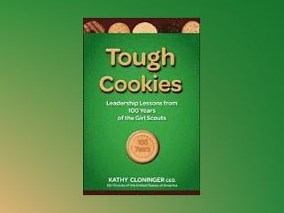 Tough Cookies: Leadership Lessons from 100 Years of the Girl Scouts av Kathy Cloninger