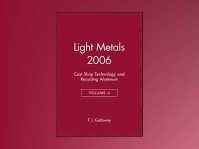 Light Metals 2007, Volume 1, Alumina and Bauxite av Morten Sorlie