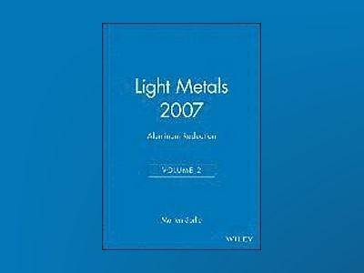 Light Metals 2007, Volume 2, Aluminum Reduction av Morten Sorlie