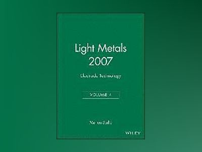 Light Metals 2007, Volume 4, Electrode Technology av Morten Sorlie