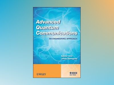 Advanced Quantum Communications av Imre
