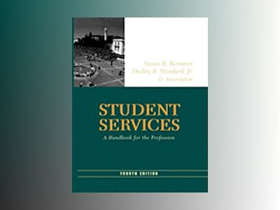 Student Services: A Handbook for the Profession, 4th Edition av Susan R. Komives