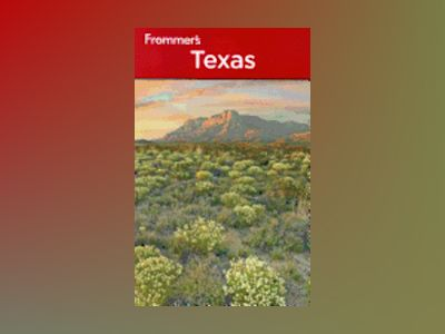 Frommer's Texas, 6th Edition av David Baird