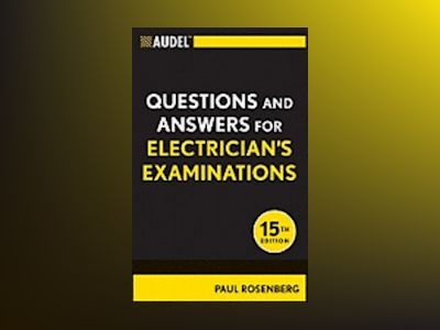 Audel Questions and Answers for Electrician's Examinations, All New Fifteen av Paul Rosenberg
