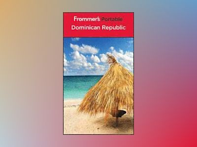 Frommer's Portable Dominican Republic, 5th Edition av Darwin Porter