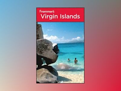 Frommer's Virgin Islands, 11th Edition av Darwin Porter