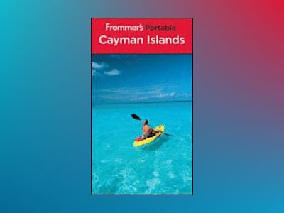 Frommer's Portable Cayman Islands, 5th Edition av Darwin Porter