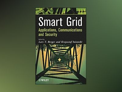 Smart Grid Applications, Commuications and Security av Lars T. Berger