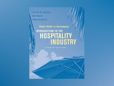 Introduction to the Hospitality Industry, Study Guide , 8th Edition av Clayton W. Barrows