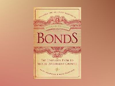 Bonds: The Unbeaten Path to Secure Investment Growth, 2nd Edition av Hildy Richelson