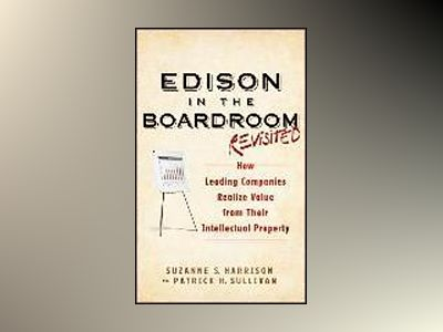 Edison in the Boardroom: How Leading Companies Realize Value from Their Int av Suzanne S. Harrison
