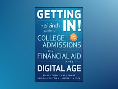 Getting In: The Zinch Guide to College Admissions and Financial Aid in the av Steve Cohen