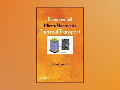 Experimental Micro/Nanoscale Thermal Transport av Wang
