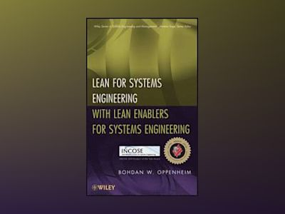Lean for Systems Engineering with Lean Enablers for Systems Engineering av B. W. Oppenheim