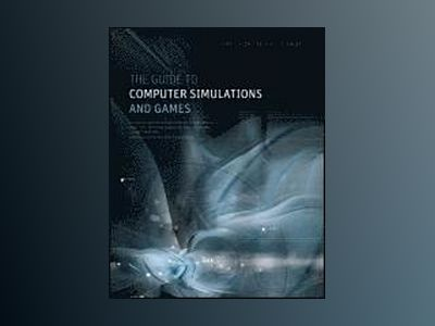 The Guide to Computer Simulations and Games av K. Becker