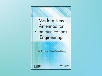 Lens Antennas for Communications av Thornton