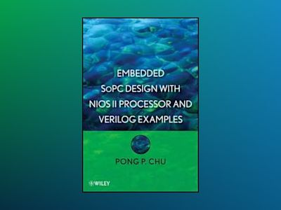 Embedded SoPC System with Altera NiosII Processor and Verilog Examples av Pong P. Chu