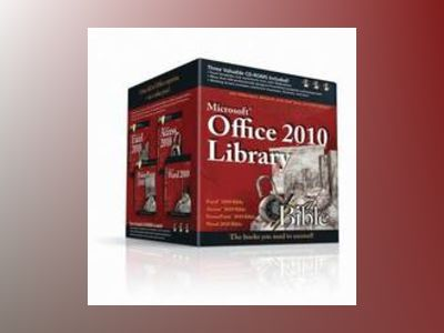 Office 2010 Library: Excel 2010 Bible, Access 2010 Bible, PowerPoint 2010 B av John Walkenbach
