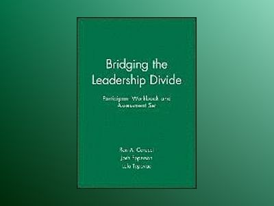 Bridging the Leadership Divide Participant Workbook and Assessment Set av Ron A. Carucci