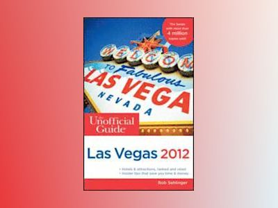 The Unofficial Guide to Las Vegas 2012 av Bob Sehlinger