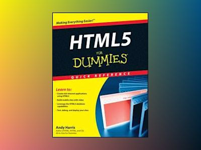 HTML5 For Dummies Quick Reference av Andy Harris