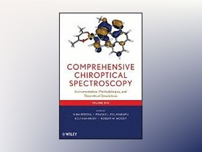 Comprehensive Chiroptical Spectroscopy av Nina Berova