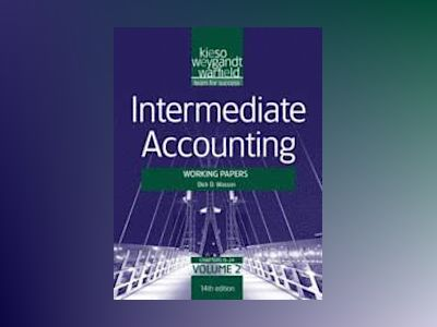 Intermediate Accounting, Volume 2, Working Papers , 14th Edition av Donald E. Kieso