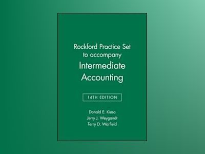 Intermediate Accounting, Rockford Practice Set , 14th Edition av Donald E. Kieso