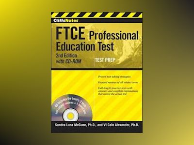 CliffsNotes FTCE Professional Education Test, with CD-ROM, 2nd Edition av Sandra Luna McCune
