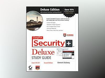 CompTIA Security+ Deluxe Study Guide: Exam SY0-301, 2nd Edition av Emmett Dulaney