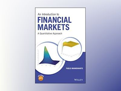 An Introduction to Financial Markets: A Quantitative Approach av Paolo Brandimarte